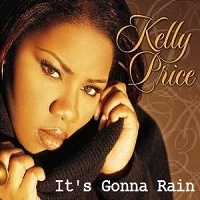 its gonna rain kelly price free mp3 download